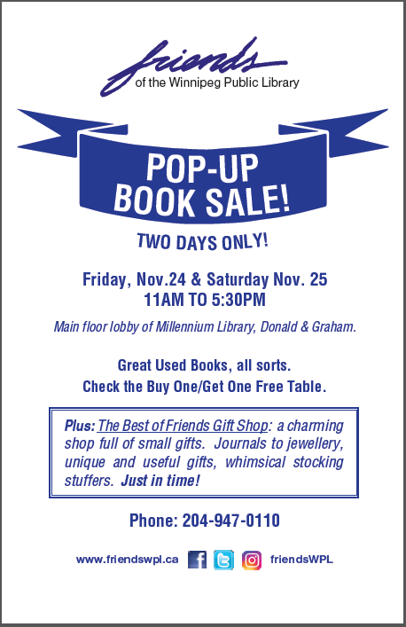 Friends' POP-UP BOOK SALEFriends' POP-UP BOOK SALE Two days only Friday, Nov. 24 & Saturday, Nov. 25 11:00 a.m. to 5:30 p.m. Millennium Library Lobby